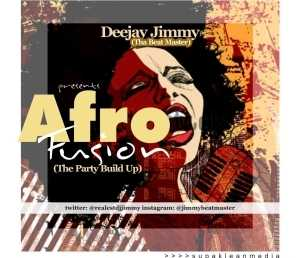 Dj Jimmy - Afro Fusion Mix (The Party Buildup)